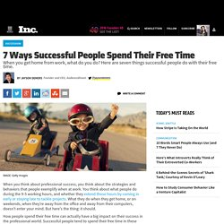 7 Ways Successful People Spend Their Free Time