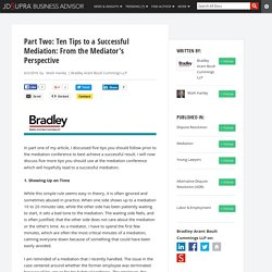 Part Two: Ten Tips to a Successful Mediation: From the Mediator's Perspective