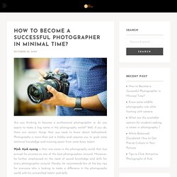 How to Become a Successful Photographer in Minimal Time?