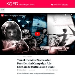 Ten of the Most Successful Presidential Campaign Ads Ever Made (with Lesson Plan)