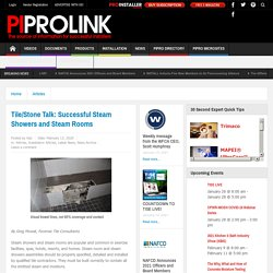 Tile/Stone Talk: Successful Steam Showers and Steam Rooms - ProInstaller Magazine
