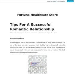 Tips For A Successful Romantic Relationship – Fortune Healthcare Store