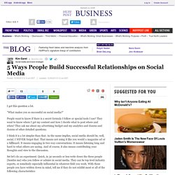 5 Ways People Build Successful Relationships on Social Media
