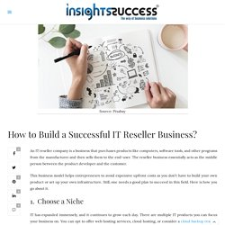 How to Build a Successful IT Reseller Business?