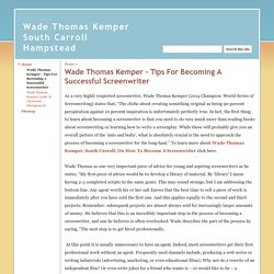 Wade Thomas Kemper - Tips For Becoming A Successful Screenwriter