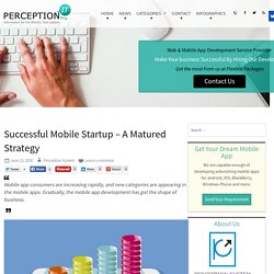 Successful Mobile Startup – A matured strategy