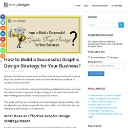 How to Build a Successful Graphic Design Strategy for Your Business?