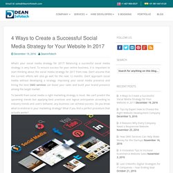 4 Ways to Create a Successful Social Media Strategy for Your Website In 2017