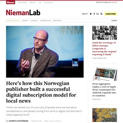 Here's how this Norwegian publisher built a successful digital subscription model for local news