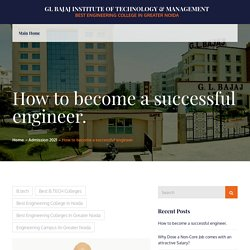 How to become a successful engineer. – GL Bajaj Institute of Technology & Management