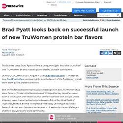 Brad Pyatt looks back on successful launch of new TruWomen protein bar flavors