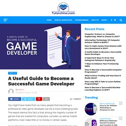 A Useful Guide to Become a Successful Game Developer - TutArchive