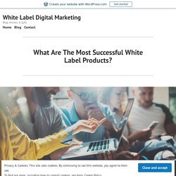 What Are The Most Successful White Label Products?