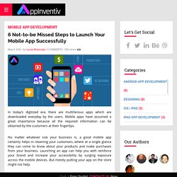 6 Not-to-be Missed Steps to Launch Your Mobile App Successfully - AppInventiv