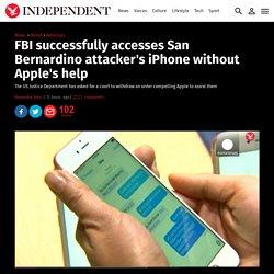 FBI successfully accesses San Bernardino attacker's iPhone without Apple's help