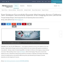 Sam Solakyan Successfully Expands Vital Imaging Across California