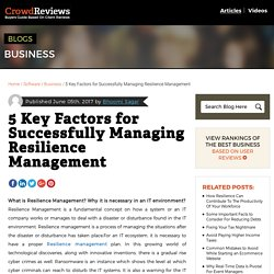 5 Key Factors for Successfully Managing Resilience Management
