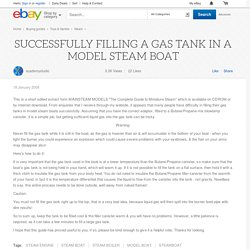 SUCCESSFULLY FILLING A GAS TANK IN A MODEL STEAM BOAT