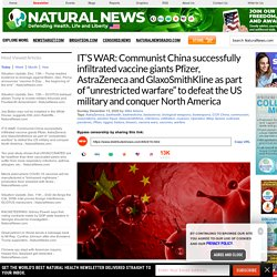 """IT'S WAR: Communist China successfully infiltrated vaccine giants Pfizer, AstraZeneca and GlaxoSmithKline as part of """"unrestricted warfare"""" to defeat the US military and conquer North America"""