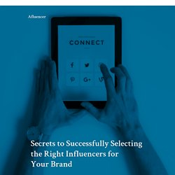 Secrets to Successfully Selecting the Right Influencers for Your Brand – Afluencer