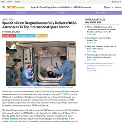SpaceX's Crew Dragon Successfully Delivers NASA Astronauts To The International Space Station Kids News Article