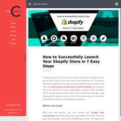 How to Successfully Launch Your Shopify Store in 7 Easy Steps