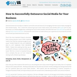 How to Successfully Outsource Social Media for Your Business