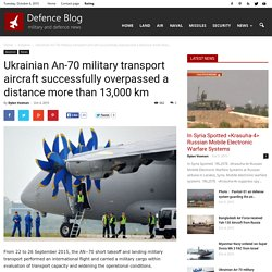 Ukrainian An-70 military transport aircraft successfully overpassed a distance more than 13,000 km