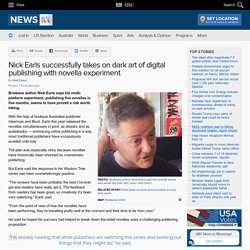 Nick Earls successfully takes on dark art of digital publishing with novella experiment