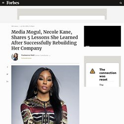 Media Mogul, Necole Kane, Shares 5 Lessons She Learned After Successfully Rebuilding Her Company