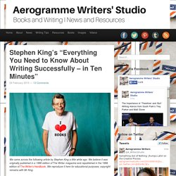 "Aerogramme Writers' StudioStephen King's ""Everything You Need to Know About Writing Successfully – in Ten Minutes"""