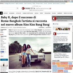 Baby K, dopo il successo di Roma-Bangkok l'artista si racconta nel nuovo album Kiss Kiss Bang Bang - Corretta Informazione