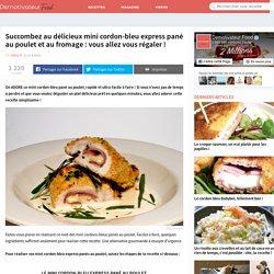 Succombez au délicieux mini cordon-bleu express pané au poulet et au fromage : vous allez vous régaler !