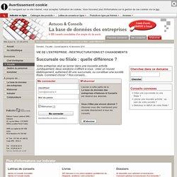 Succursale ou filiale: quelle différence? - Fiscalité - basededonnees-entreprise.fr