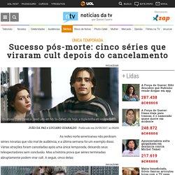 Sucesso pós-morte: cinco séries que viraram cult depois do cancelamento · Notícias da TV