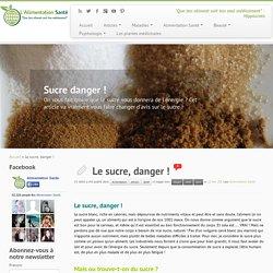 Le sucre, danger ! - L'Alimentation Santé