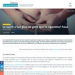 Le sucre a tué plus de gens que la cigarette? Faux