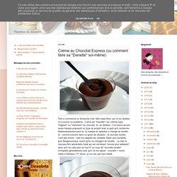 """Crème au Chocolat Express (ou comment faire sa """"Danette"""" soi-même)"""