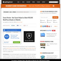Sucuri Review - How Sucuri Helped us Block 450,000 WordPress Attacks in 3 Months