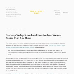 Sudbury Valley School and Unschoolers: We Are Closer Than You Think — John Holt GWS