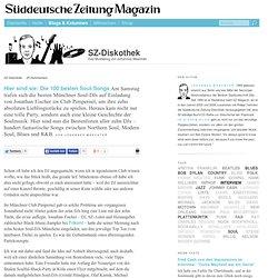 Süddeutsche Zeitung Magazin - SZ-Diskothek » Hier sind sie: Die 100 besten So...
