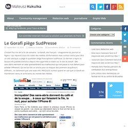 Le Gorafi piège SudPresse - MateuszMateusz