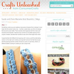 Suede and Chain Macrame Knot Bracelets: 2 Ways