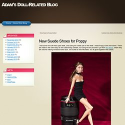 New Suede Shoes for Poppy « Adam's Doll-Related Blog