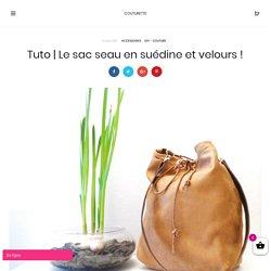 Le sac seau en suédine et velours ! - Couturette blog