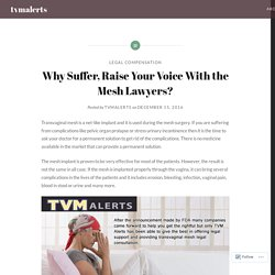 Why Suffer, Raise Your Voice With the Mesh Lawyers? – tvmalerts