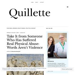 Take It from Someone Who Has Suffered Real Physical Abuse: Words Aren't Violence