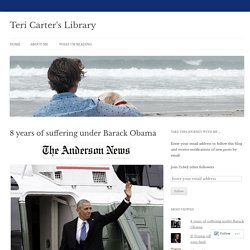 8 years of suffering under Barack Obama – Teri's Public Library