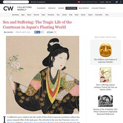 Sex and Suffering: The Tragic Life of the Courtesan in Japan's Floating World