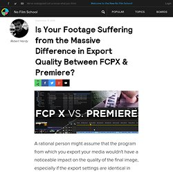 Is Your Footage Suffering from the Massive Difference in Export Quality Between FCPX & Premiere?